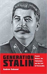 Generation Stalin: French Writers, the Fatherland, and the Cult of Personality,